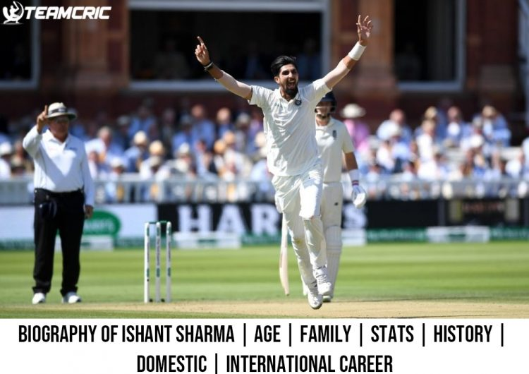 Biography of Ishant Sharma Age Family Stats History Domestic International Career