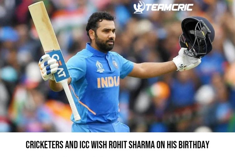 Cricketers and ICC wish Rohit Sharma on his birthday