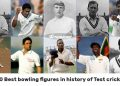 10 Best bowling figures in history of Test cricket