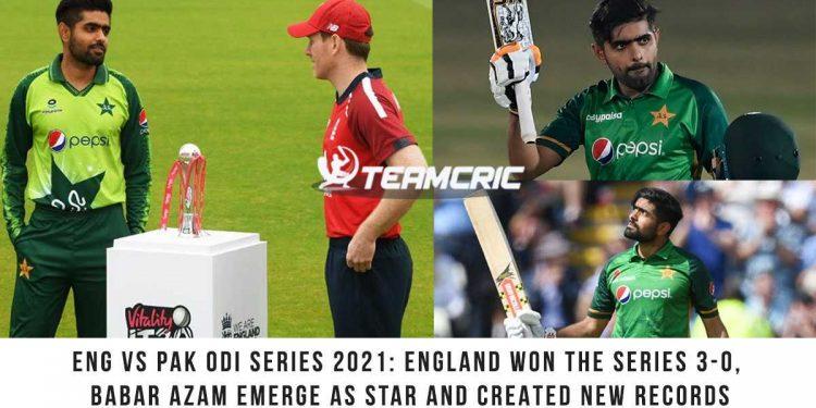 Eng vs Pak ODI series 2021